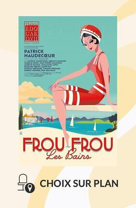 FROU-FROU LES BAINS AU THEATRE EDOUARD VII