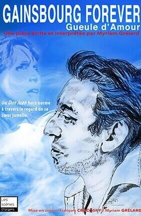 GAINSBOURG FOR EVER : GUEULE D'AMOUR