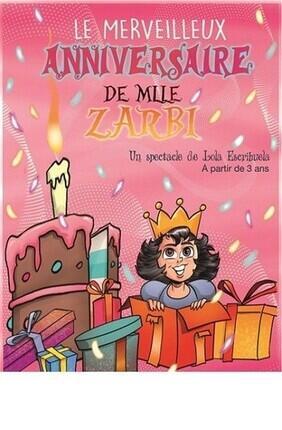 LE MERVEILLEUX ANNIVERSAIRE DE MLLE ZARBI