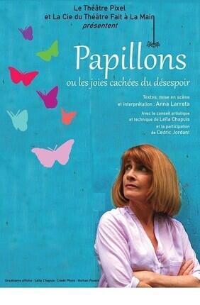 PAPILLONS OU LES JOIES CACHEES DU DESESPOIR