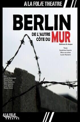 BERLIN, DE L'AUTRE COTE DU MUR