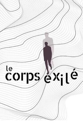 LE CORPS EXILE