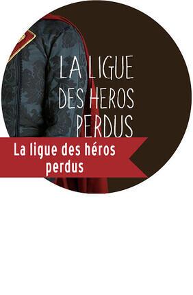 LA LIGUE DES HEROS PERDUS