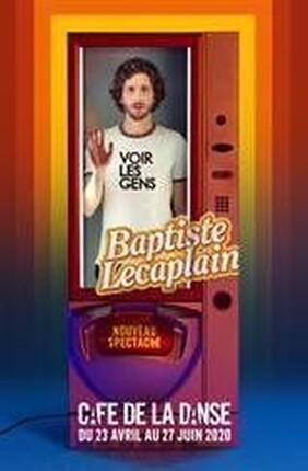 BAPTISTE LECAPLAIN DANS VOIR LES GENS