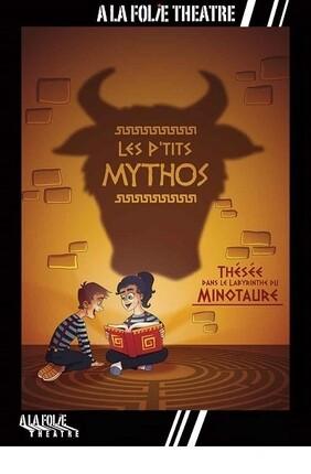 LES P'TITS MYTHOS A LA FOLIE THEATRE