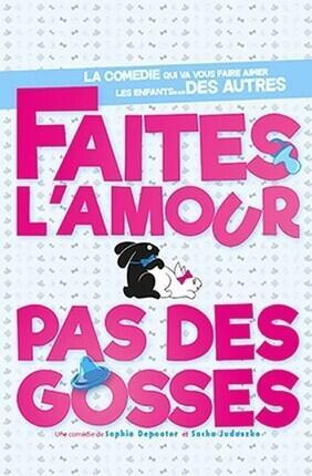 FAITES L'AMOUR PAS DES GOSSES A GRENOBLE