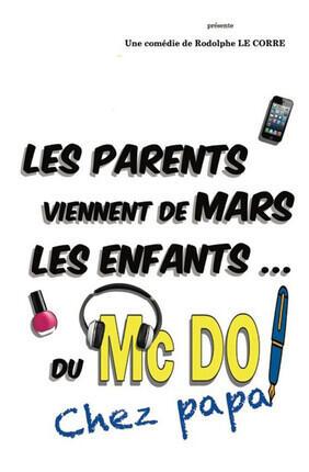 LES PARENTS VIENNENT DE MARS, LES ENFANTS DU MC DO ! CHEZ PAPA A AIX EN PROVENCE