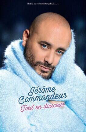 JEROME COMMANDEUR TOUT EN DOUCEUR