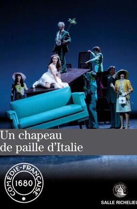 UN CHAPEAU DE PAILLE D'ITALIE (Comédie Française)