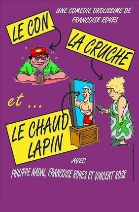 LE CON, LA CRUCHE ET LE CHAUD LAPIN