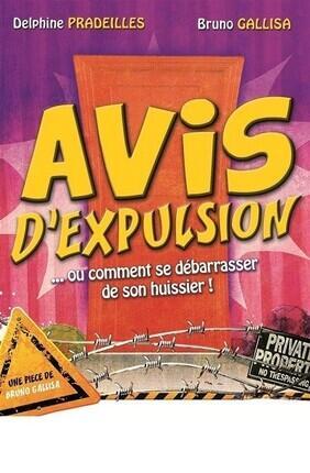 AVIS D'EXPULSION... OU COMMENT SE DEBARRASSER DE SON HUISSIER (Aix en Provence)
