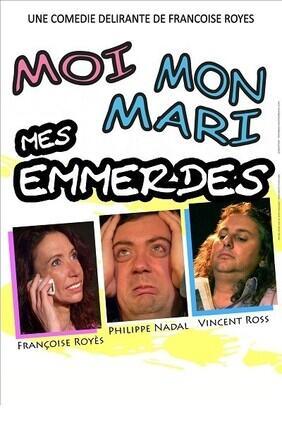MOI, MON MARI, MES EMMERDES (Perpignan)