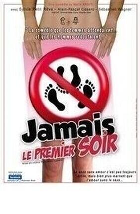 JAMAIS LE PREMIER SOIR (COMEDIE DE GRENOBLE)