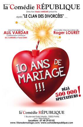 10 ANS DE MARIAGE D'ALIL VARDAR (Comédie République)