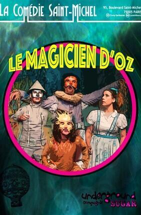 LE MAGICIEN D'OZ (Comédie Saint-Michel)