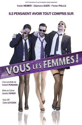 VOUS LES FEMMES ! (Théâtre Montorgueil)