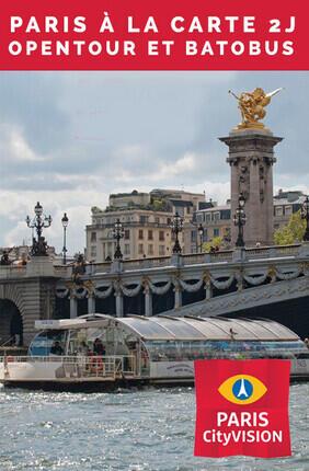 PARIS A LA CARTE 2 JOURS - OPEN TOUR PARIS ET BATOBUS