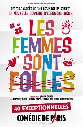 LES FEMMES SONT FOLLES (Comedie de Paris)