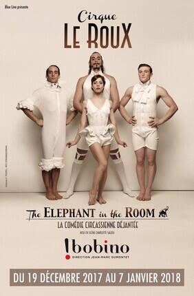 CIRQUE LE ROUX - ELEPHANT IN THE ROOM