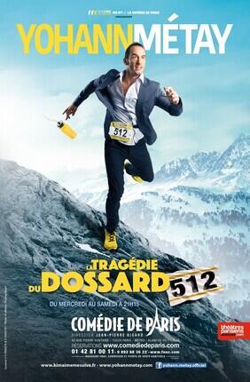 YOHANN METAY - LA TRAGEDIE DU DOSSARD 512 (Comedie de Paris)