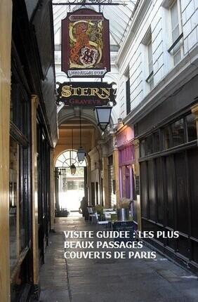 VISITE GUIDEE : LES PLUS BEAUX PASSAGES COUVERTS DE PARIS AVEC EVREMOND BAC
