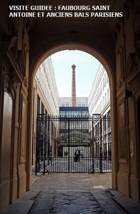 VISITE GUIDEE : FAUBOURG SAINT ANTOINE ET ANCIENS BALS PARISIENS PAR EVREMOND BAC