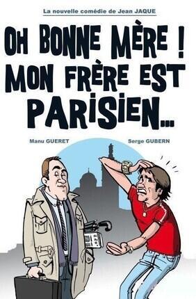 OH BONNE MERE MON FRERE EST PARISIEN ! A Cabries