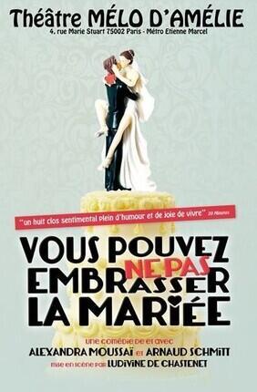 VOUS POUVEZ NE PAS EMBRASSER LA MARIEE (Mélo d'Amélie)
