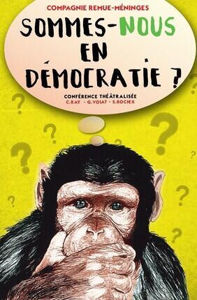 SOMMES-NOUS EN DEMOCRATIE ?