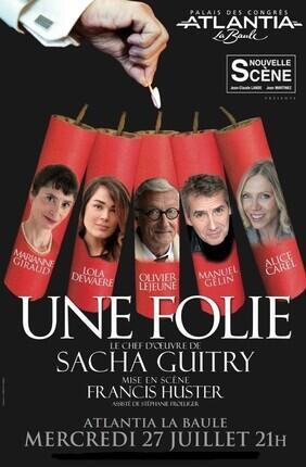 UNE FOLIE DE SACHA GUITRY (La Baule)
