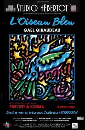L'OISEAU BLEU AVEC GAEL GIRAUDEAU (Studio Hebertot)