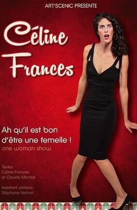 CELINE FRANCES DANS AH QU'IL EST BON D'ETRE UNE FEMELLE