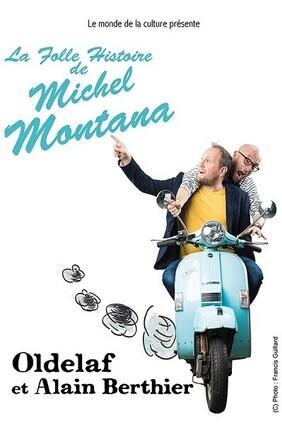 OLDELAF ET ALAIN BERTHIER DANS LA FOLLE HISTOIRE DE MICHEL MONTANA