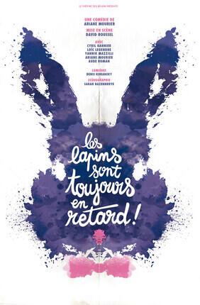 LES LAPINS SONT TOUJOURS EN RETARD (Théâtre des Béliers Avignon)