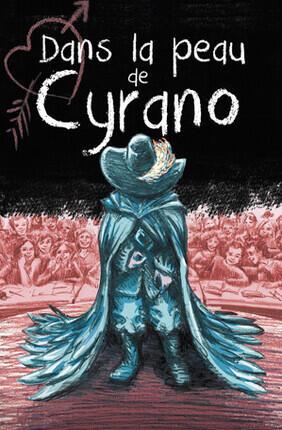 DANS LA PEAU DE CYRANO (Théâtre des Béliers Avignon)