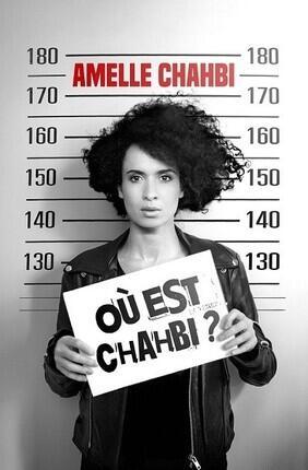 AMELLE CHAHBI DANS OU EST CHAHBI ? (Theatre Le Paris)