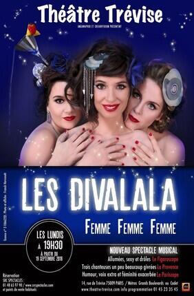 LES DIVALALA - FEMME, FEMME, FEMME (Theatre Trevise)