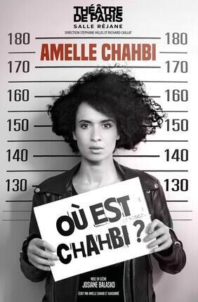 AMELLE CHAHBI DANS OU EST CHAHBI ? (Theatre de Paris)