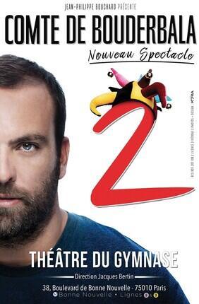 LE COMTE DE BOUDERBALA 2 - NOUVEAU SPECTACLE (Theatre du Gymnase)