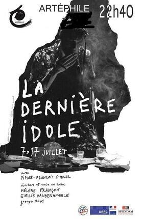 LA DERNIERE IDOLE (Artephile)