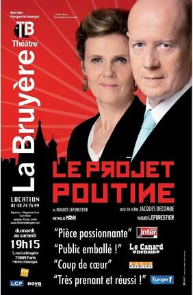 LE PROJET POUTINE (Theatre la Bruyere)