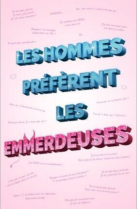 LES HOMMES PREFERENT LES EMMERDEUSES (Theatre Montorgueil)