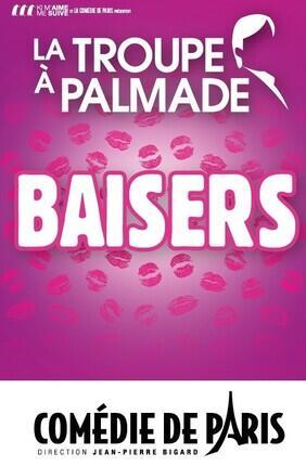 LA TROUPE A PALMADE - BAISERS