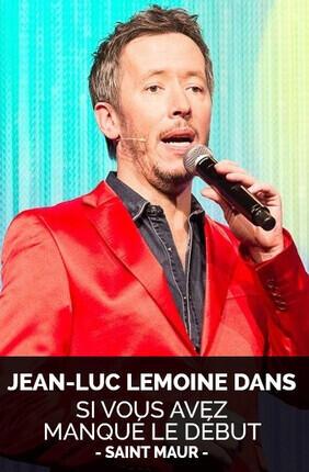 JEAN-LUC LEMOINE DANS SI VOUS AVEZ MANQUE LE DEBUT… (Saint Maur)