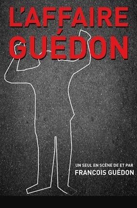 FRANCOIS GUEDON DANS L'AFFAIRE GUEDON