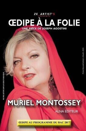 MURIEL MONTOSSEY DANS OEDIPE A LA FOLIE