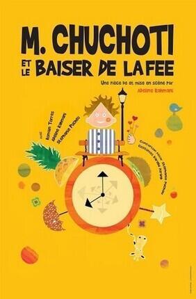 M. CHUCHOTI ET LE BAISER DE LA FEE (Akteon Theatre)