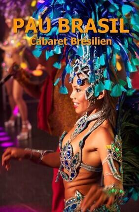 CABARET BRESILIEN PAU BRASIL
