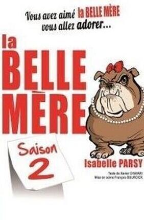 ISABELLE PARSY DANS LA BELLE-MERE SAISON 2 (Aix en Provence)