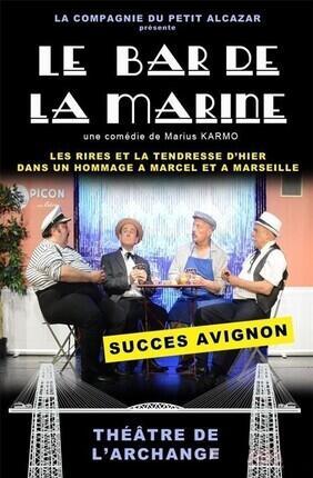 LE BAR DE LA MARINE (L'Archange Theatre)